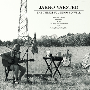 jarno varsted the things you know so well