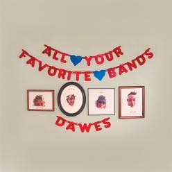 dawes all your favorite bands