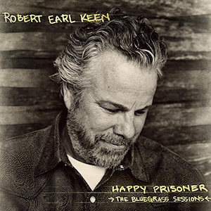 Robert Earl Keen Happy Prisoner 300