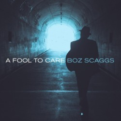 bozz scaggs - a fool to care