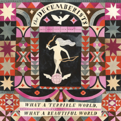 decemberists what a terrible world