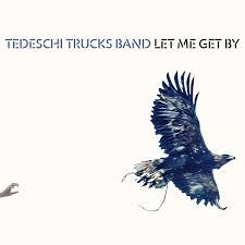 tedeschi trucks let me..