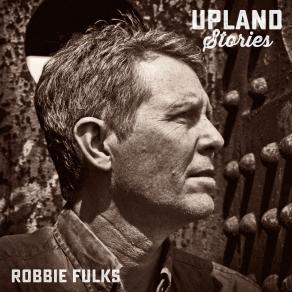 robbie fulks upland stories.jpg