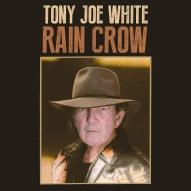 TonyJoeWhite_RainCrow_COVER